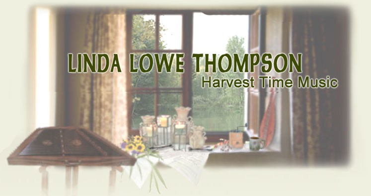 Welcome to Linda Lowe Thompson's Harvest Time Productions. Linda is a well known and respected hammered dulcimer player and teacher.  Harvest Time Music is located in Denton Texas. Call Linda at 940-387-4001.  Within these pages you will find Free Tunes and Arrangements, Information about Dulcimer Lessons, Workshops, and Performances, Musical Merchandise to enhance your own collection, Exquisite coffees to grace your everyday existence, A wide variety of gleanings from all facets of Linda's life including: Quotes, Quips, Recipes, Rants, Raves And More